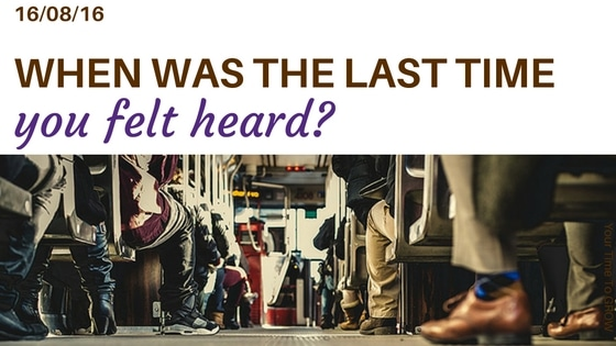 When was the last time you felt heard? your time to grow blog coaching listening