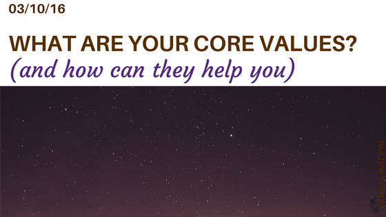 what are your core values and how can they help you? blog post your time to grow coaching