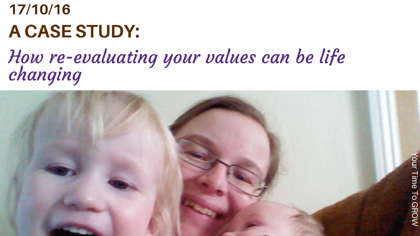 a case study: how re-evaluating your values can be life changing blog post your time to grow coaching