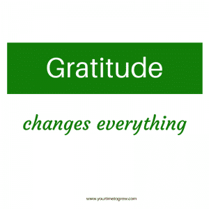gratitude changes everything quote your time to grow coaching blog post