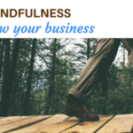 how mindfulness can grow your business your time to grow blog post mindful business