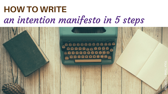 how to write an intention manifesto in 5 steps your time to grow blog post balance coaching st neots